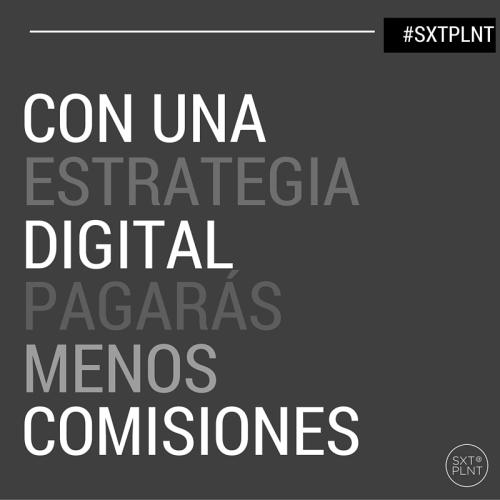 Con una Estrategia Digital Pagarás menos comisiones. Revenue Management SEXTAPLANTA